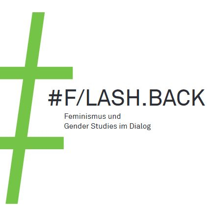 #F/LASH.BACK – Feminismus und Gender Studies im Dialog